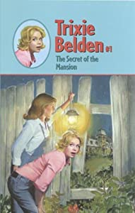 The Secret of the Mansion (Trixie Belden, #1)