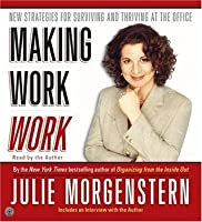 Making Work Work CD: New Strategies for Surviving and Thriving at the Office