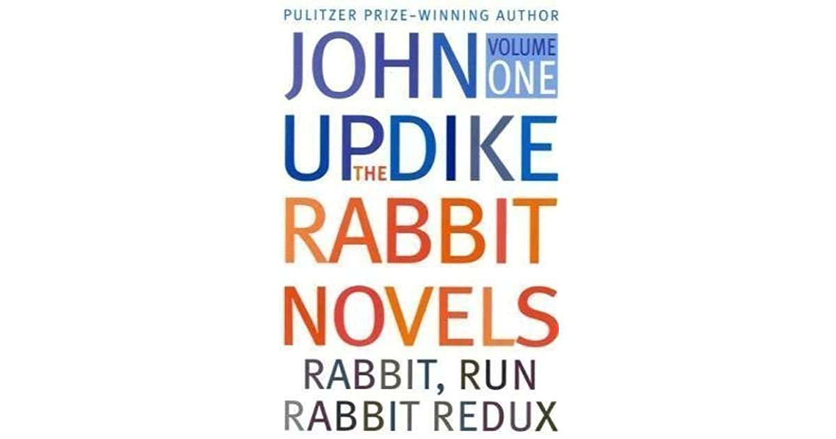 john updike rabbit run essays Internationally known for his novels rabbit, run (1960 and essays demonstrates updike's impassioned leonard and especially john updike who is a.