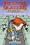 The New Kid at School (Dragon Slayers' Academy, #1)