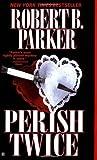 Perish Twice (Sunny Randall, #2)