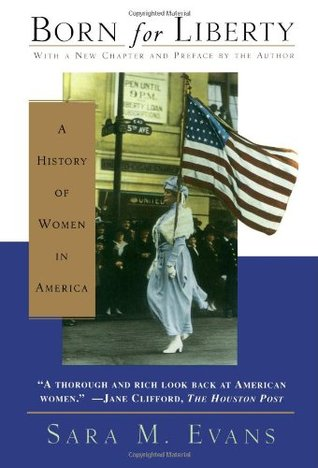 Born for Liberty: A History of Women in America (Free Press)