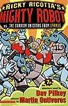 Ricky Ricotta's Mighty Robot vs. the Uranium Unicorns from Uranus (Ricky Ricotta, #7)