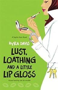 Lust, Loathing and a Little Lip Gloss (Sophie Katz Murder Mystery, #4)