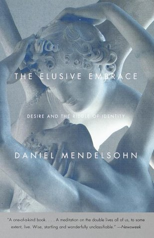 The Elusive Embrace by Daniel Mendelsohn