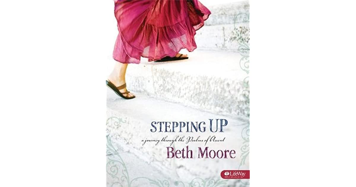 Stepping Up A Journey Through The Psalms Of Ascent By Beth