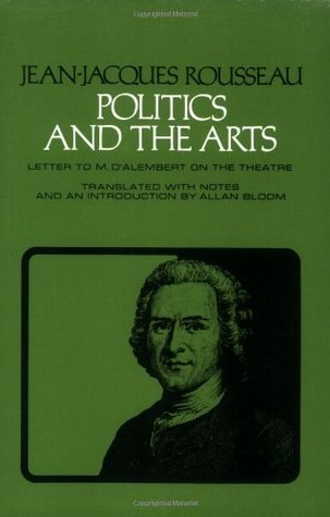 Politics and the Arts: Letter to M. d'Alembert on the Theatre