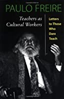 Teachers as Cultural Workers (Edge: Critical Studies in Educational Theory)