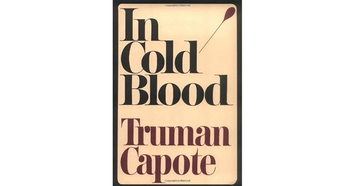 in cold blood truman capote thesis Free capote in cold blood papers, essays, and research papers.