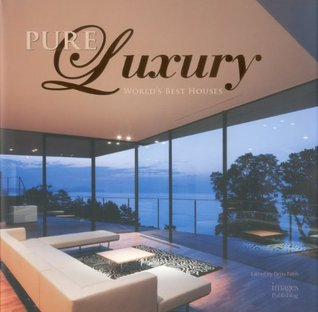 Pure Luxury: World's Best Houses: 100 Great Houses