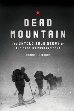 Dead Mountain: The Untold True Story of the Dyatlov Pass Incident.