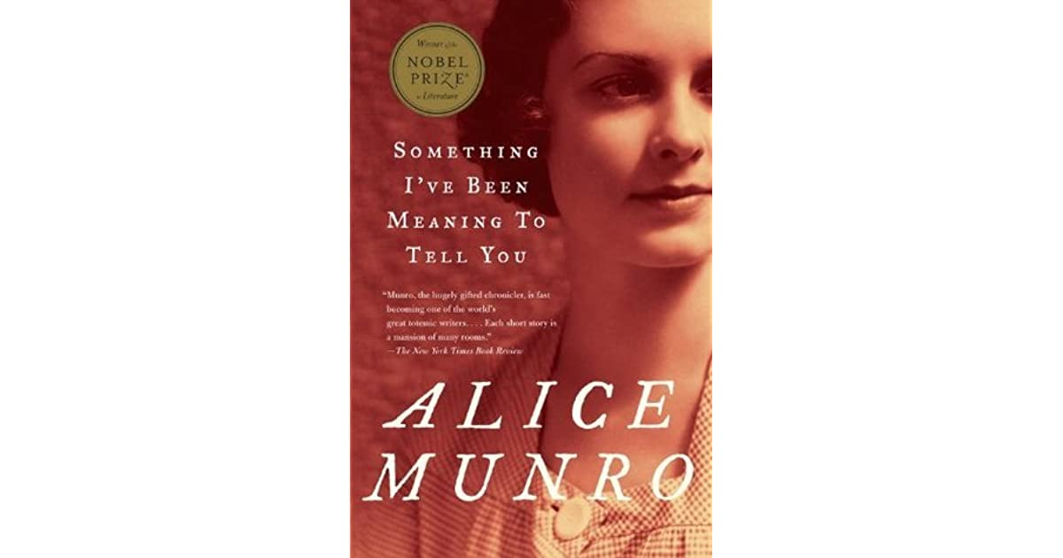 Something Ive Been Meaning To Tell You 13 Stories By Alice Munro