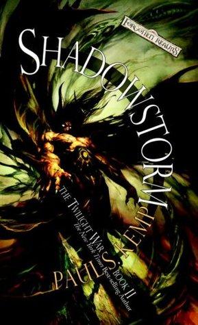 Shadowstorm Forgotten Realms The Twilight War 2 By Paul S Kemp