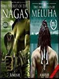 The Secret of the Nagas & the Immortals of Meluha