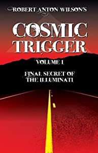 Cosmic Trigger Volume I: Final Secret of the Illuminati