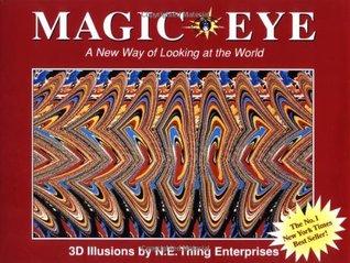 Magic Eye 1: A New Way of Looking at the World (Magic Eye, #1)