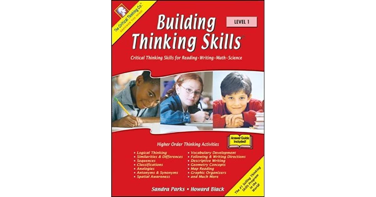 building thinking skills- critical thinking skills for reading writing math science (level 1 Book information and reviews for isbn:9780894552502,building thinking skills : book 1 : critical thinking skills for reading, writing, math, and science by sandra parks.