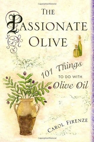 The-Passionate-Olive-101-Things-to-Do-with-Olive-Oil