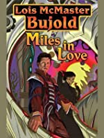 Miles in Love (The Vorkosigan Saga combo volumes)