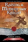 Raising a Modern Day Knight: A Father's Role in Guiding His Son to Authentic Manhood