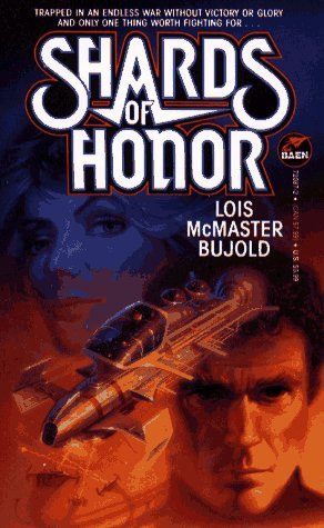 Shards of Honor by Lois McMaster Bujold