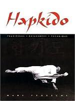 Hapkido: Traditions, Philosophy, Technique