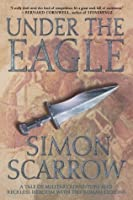 Under the eagle eagle 1 by simon scarrow under the eagle eagle 1 fandeluxe Images
