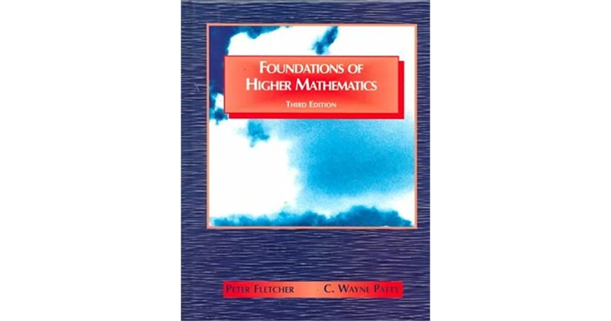 Foundations Of Higher Mathematics By Peter Fletcher
