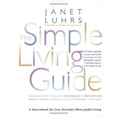 The simple living guide by janet luhrs reviews for Simple guide to a minimalist life