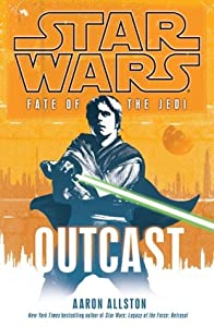 Fate of the Jedi: Outcast (Star Wars: Fate of the Jedi, #1)