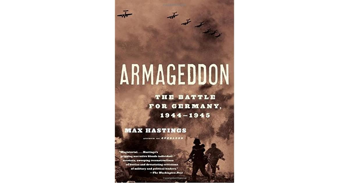 Armageddon: The Battle for Germany, 1944-1945 by Max Hastings