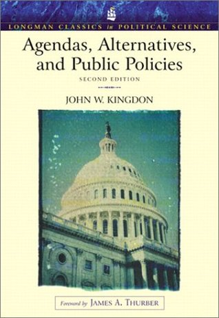Agendas, Alternatives, and Public Policies by John W. Kingdon