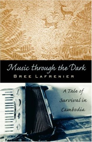 Music Through the Dark: A Tale of Survival in Cambodia (Intersections: Asian and Pacific American Transcultural Studies)