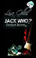 Jack Who?: Perfect Storms (Silver Strings G, #1)
