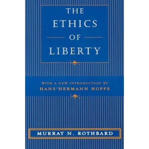 The Ethics Of Liberty By Murray N Rothbard
