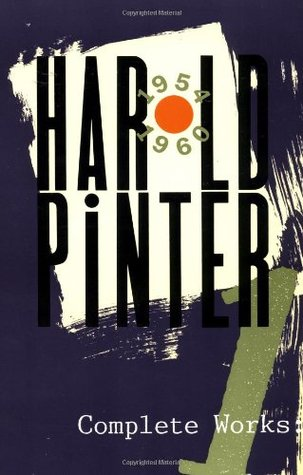 Complete Works, Vol. 1 by Harold Pinter