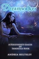 Dreamwalker (Persephone's League of Immortals #1)