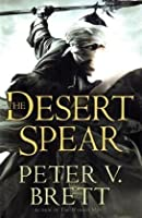 The Desert Spear (Demon Cycle, #2)