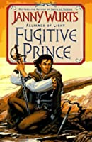 Fugitive Prince (Wars of Light & Shadow #4; Arc 3 - Alliance of Light, #1)