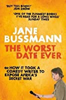 The Worst Date Ever: War Crimes, Hollywood Heart-Throbs and Other Abominations