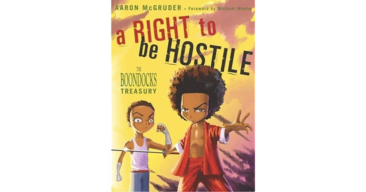 A Right To Be Hostile The Boondocks Treasury By Aaron Mcgruder