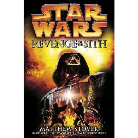 Revenge Of The Sith By Matthew Woodring Stover