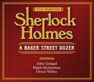 Sherlock Holmes: A Baker Street Dozen by Arthur Conan Doyle