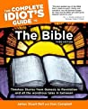 The Complete Idiot's Guide to the Bible by James Stuart Bell
