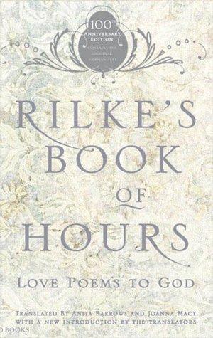Rilke's Book of Hours: Love Poems to God by Rainer Maria Rilke