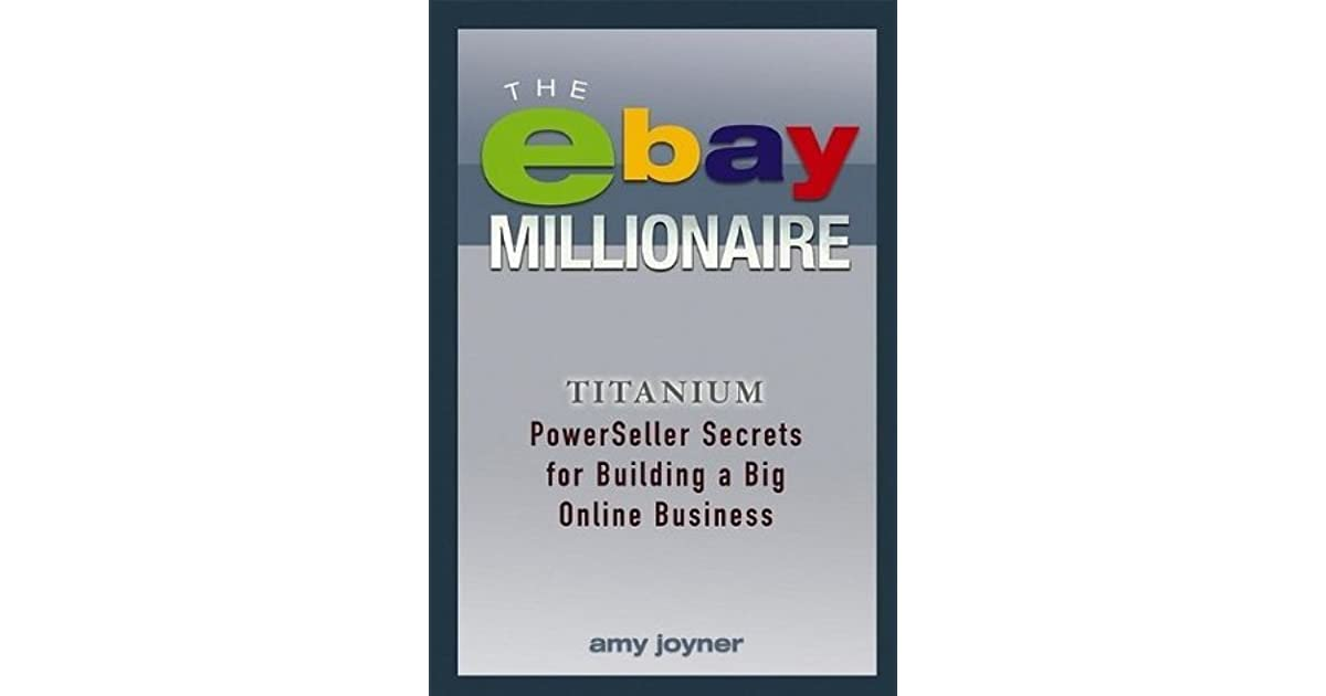 the ebay millionaire  titanium powerseller secrets for