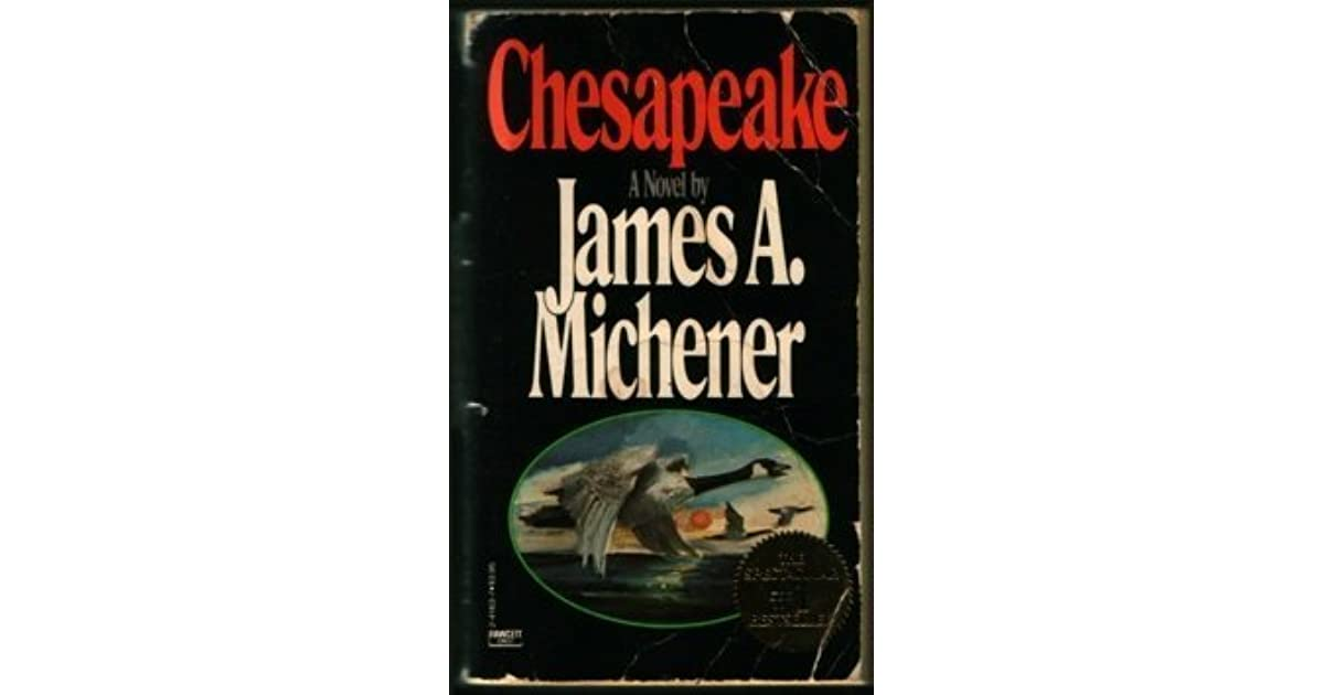 an analysis of chesapeake a book by james a michener Read james a michener story ≈•⇉ chesapeake once again james a michener brings history to life with this 400-year saga of america's great ba.