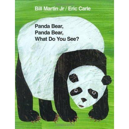 Panda Bear, Panda Bear, What Do You See? by Bill Martin Jr ... - photo#1