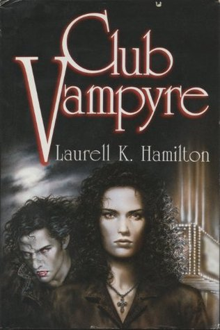 Club Vampyre (Anita Blake, Vampire Hunter, #1-3)