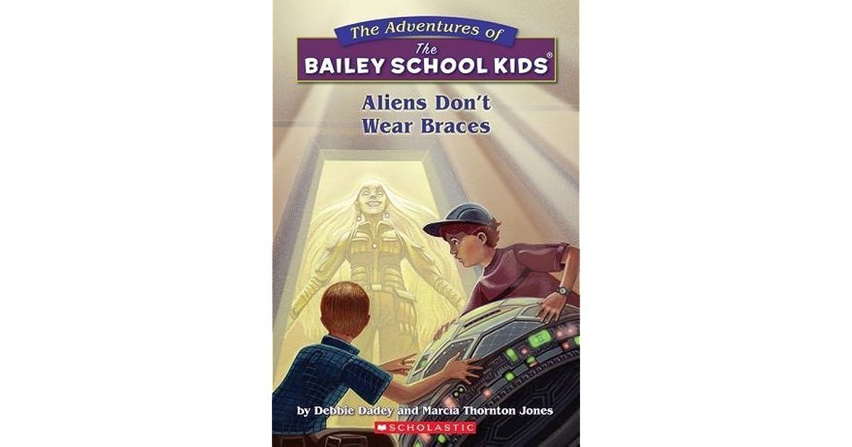 19a6f816c8c3 Aliens Don't Wear Braces (Bailey School Kids #7) by Debbie Dadey